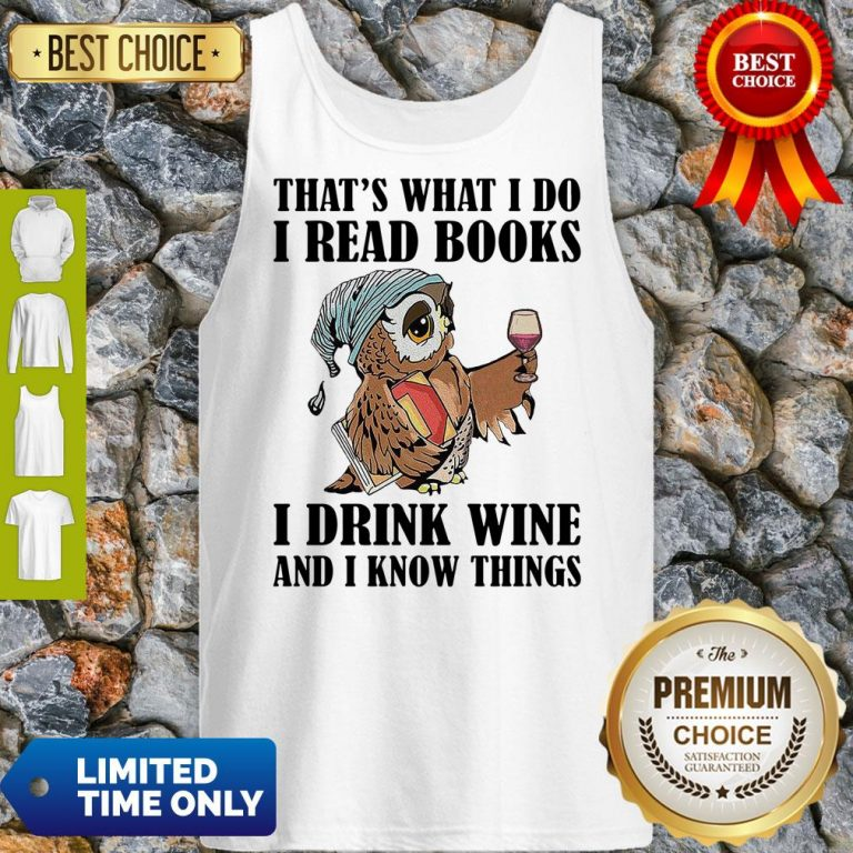 Cute Owl Thats What I Do I Read Books I Drink Wine And I Know Things White Tank Top