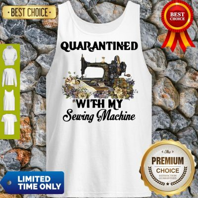 Pretty Quarantined With My Sewing Machine Tank Top