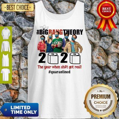 Hot The Big Bang Theory 2020 The Year When Shit Got Real #Quatantined Tank Top