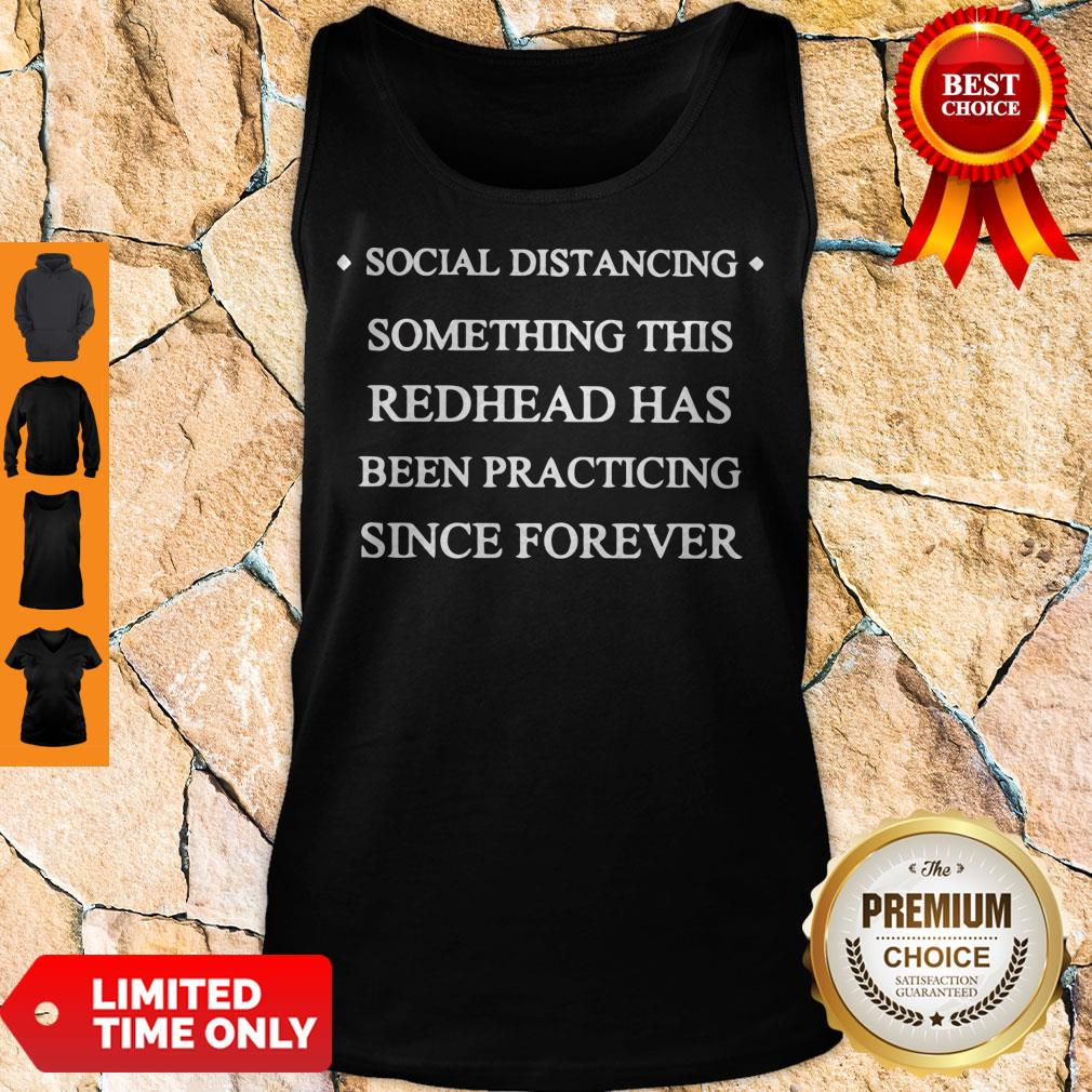 Hot Social Distancing Something This Redhead Has Been Practicing Since Forever Tank Top