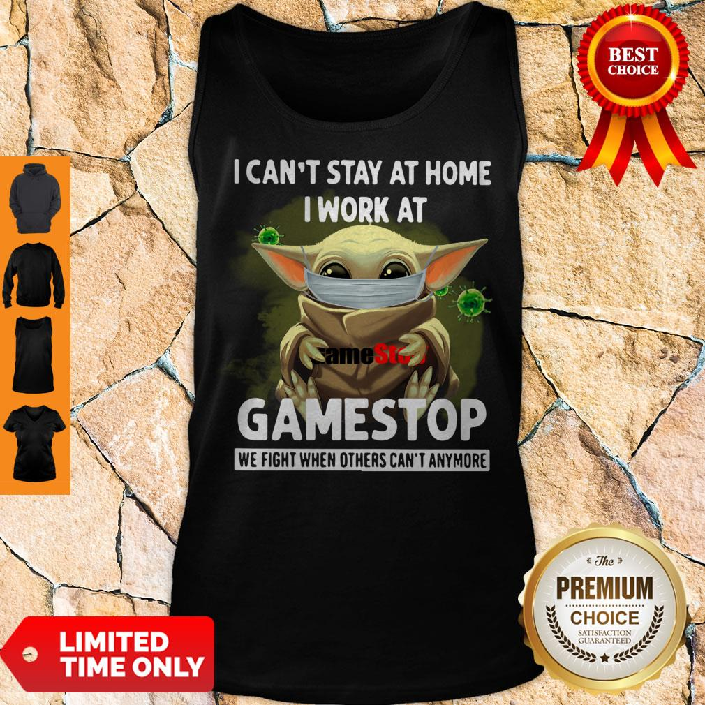 Nice Baby Yoda Mask Hug I Cant Stay At Home I Work At Gamestop We Fight When Others Cant Anymore Tank Top