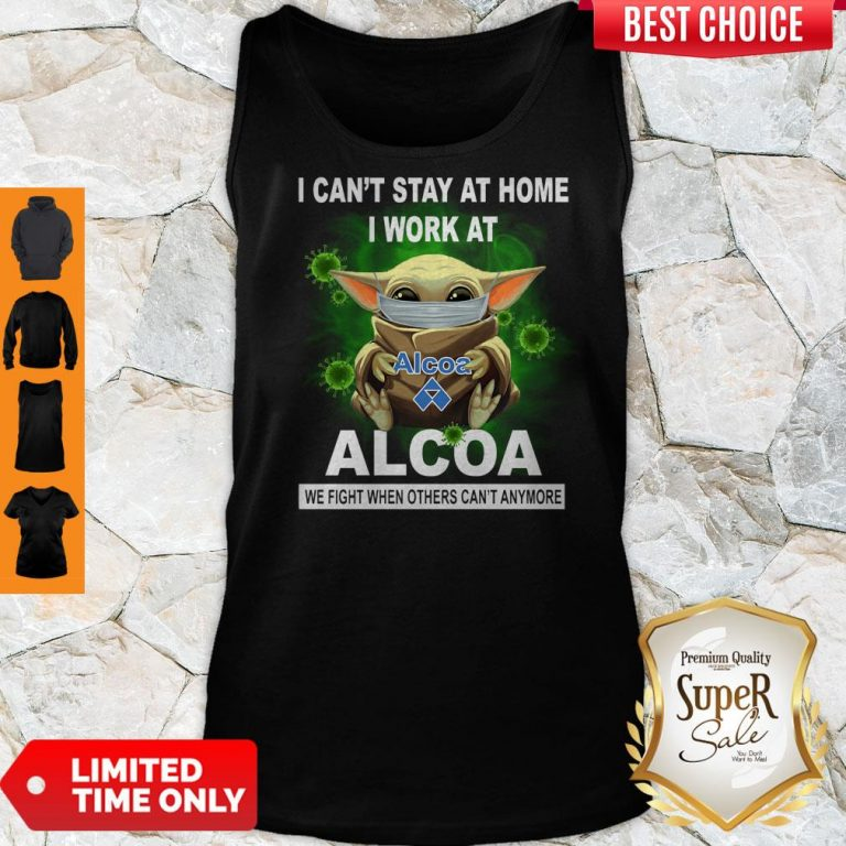 Top Baby Yoda Mask Hug I Can't Stay At Home I Work At Alcoa We Fight When Others Can't Anymore Tank Top