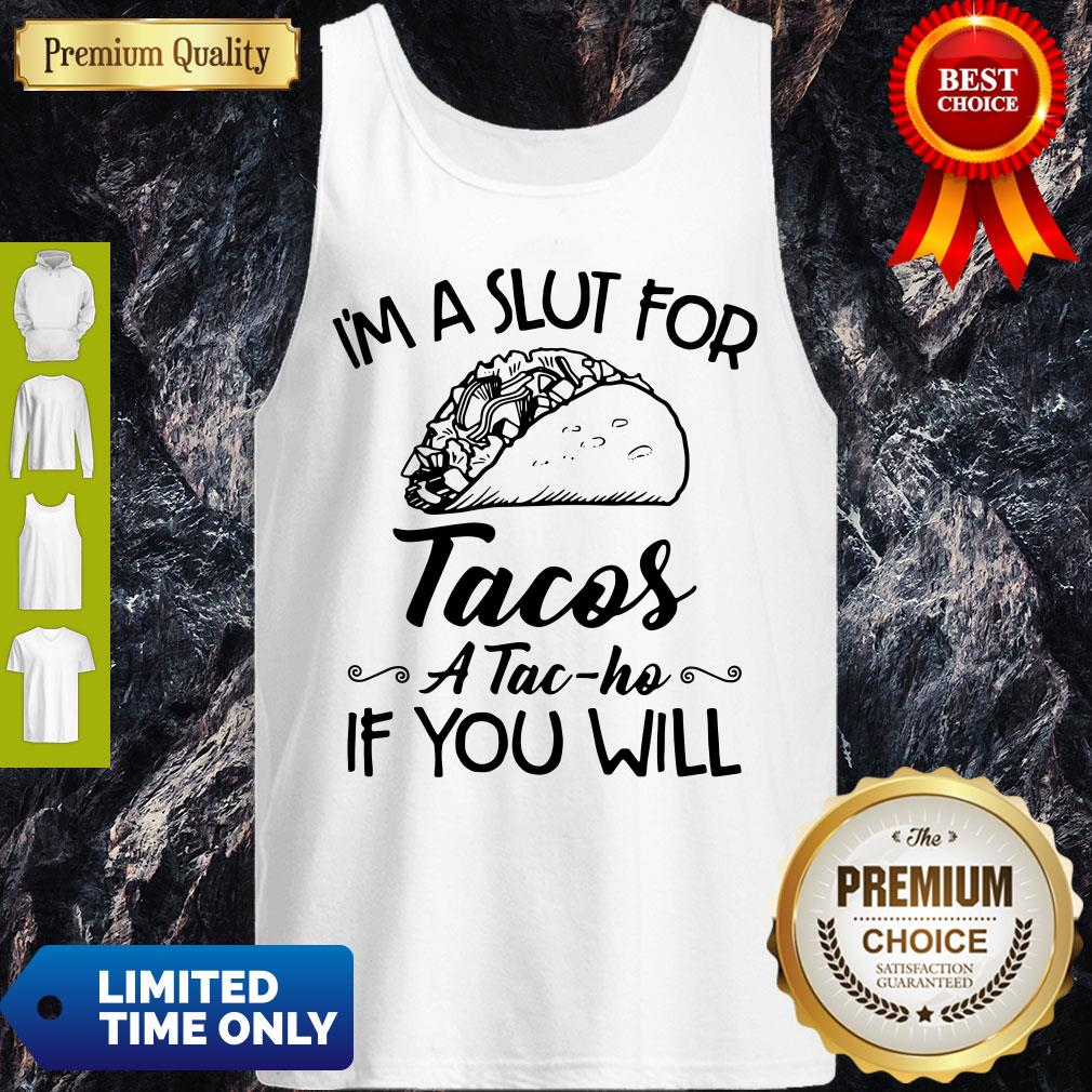 Premium I'm A Sut For Tacos A Tac-Ho If You Will Tank Top