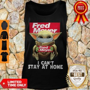 Nice Baby Yoda Mask Fred Meyer I Can't Stay At Home Coronavirus Tank Top
