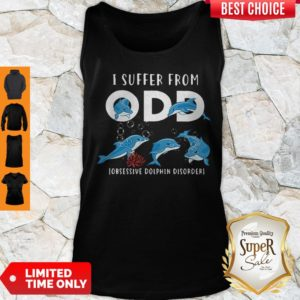 Good I Suffer From ODD Obsessive Dolphin Disorder Tank Top