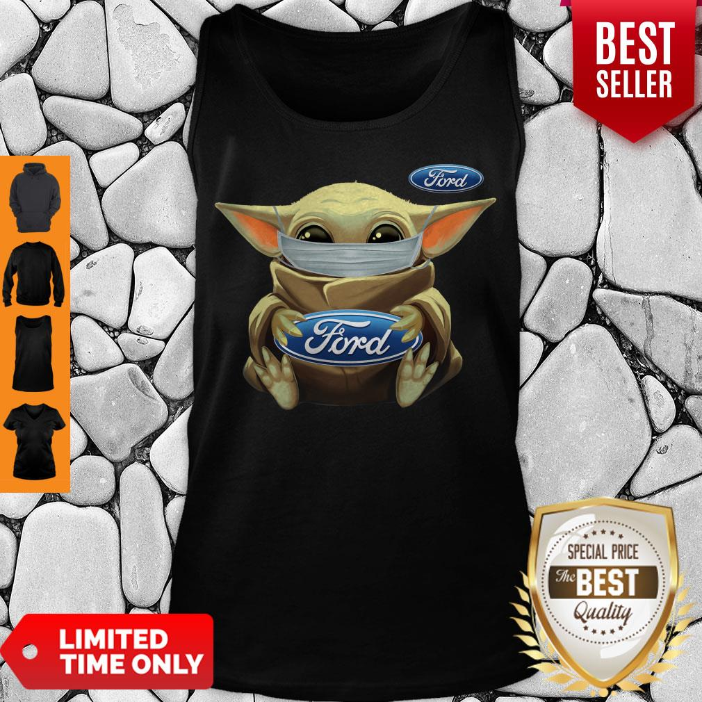 Top Baby Yoda Face Mask Hug Ford I Can't Stay At Home Tank Top