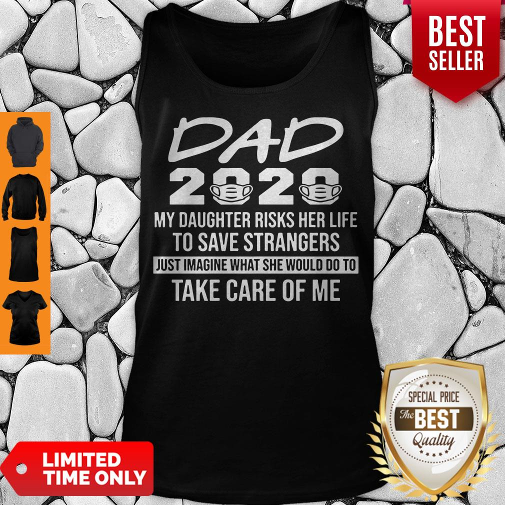Hot Nurse Dad 2020 My Daughter Risks Her Life to Save Strangers Tee Tank Top
