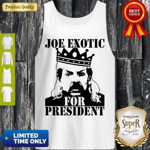 Pro The Tiger King Joe Exotic For President Tee Shirt Big Cat 90s Tank Top