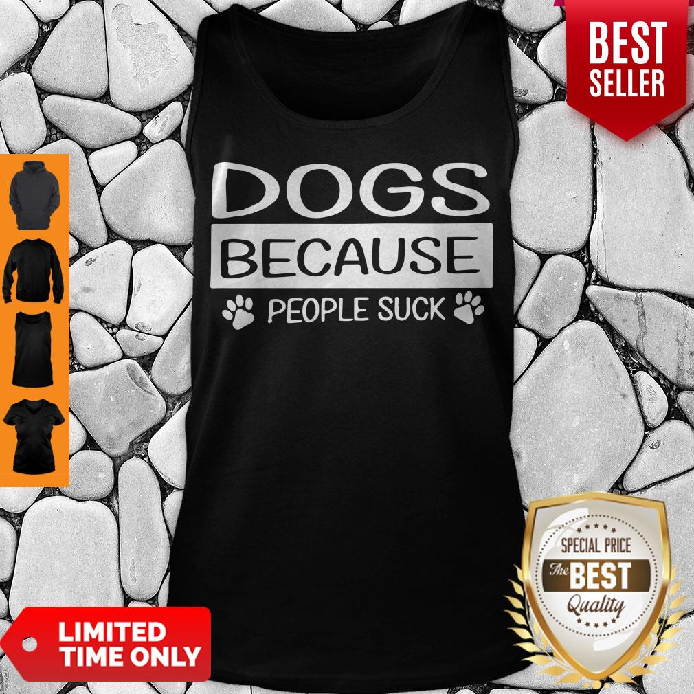 Pretty Dogs Because People Suck Tank Top