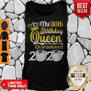 Vip 30th Birthday Queen The One Where I Was Quarantined Birthday 2020 Gifts Tank Top