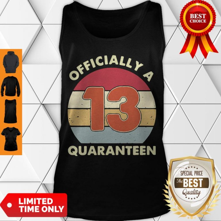 Official A 13th Thirteen Quaranteen Birthday Quarantined 2020 Tank Top