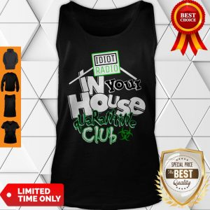 Top Idiot Radio In Your House Quarantine Club 2020 Tank Top
