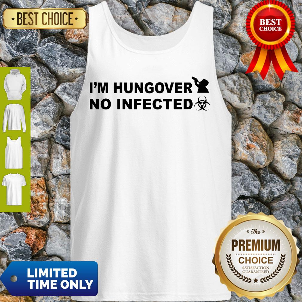 Hot I'm Hungover No Infected Official Tank Top