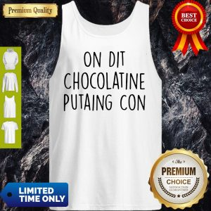 Official On Dit Chocolatine Putaing Con Tank Top