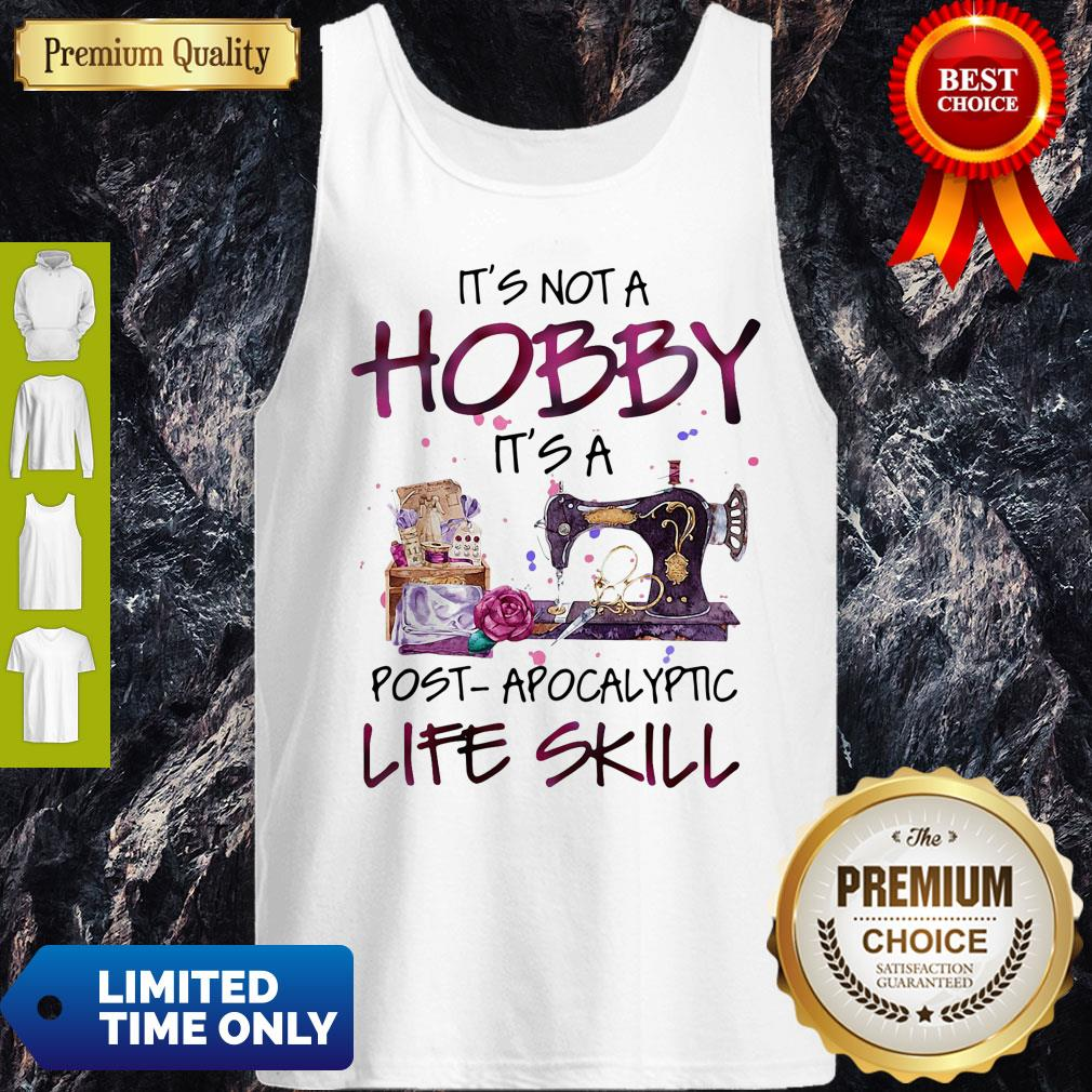 Official It's Not A Hobby It's A Post Apocalyptic Life Skill Tank Top