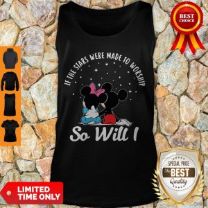 Top Mickey And Minnie If The Stars Were Made To Worship So Will I Tank Top