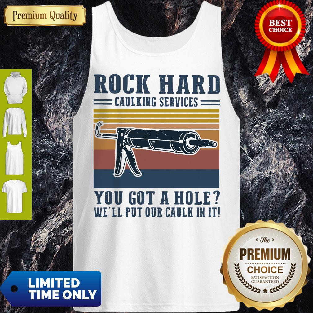 Hot Vintage Rock Hard Caulking Services You Got A Hole We'll Put Our Caulk In It Tank Top