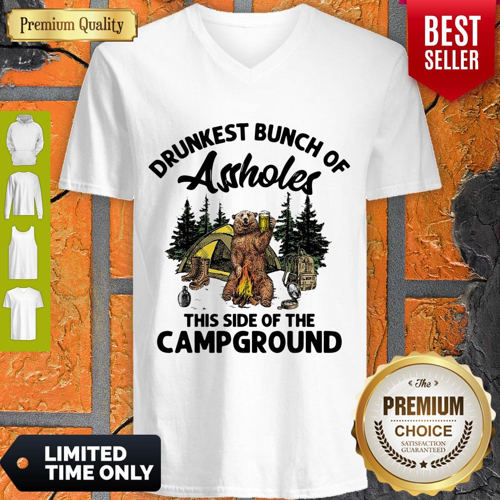 Top Drunkest Bunch Of Assholes This Side Of The Campground Bear Drink Beer V-neck