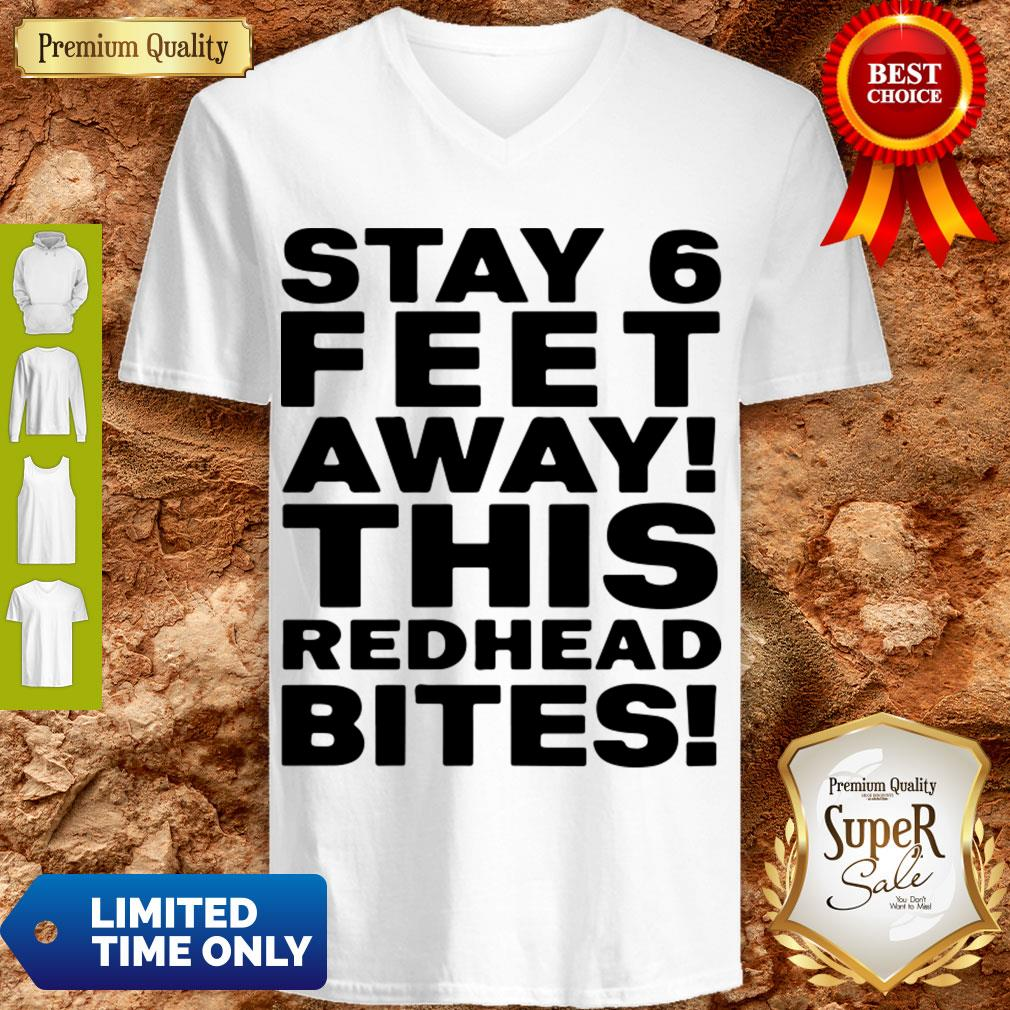 Pro Stay 6 Feet Away This Redhead Bites V-neck