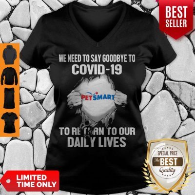 Nice Pet Smart We Need To Say Goodbye To Covid 19 To Return To Our Daily Lives Hands V-neck