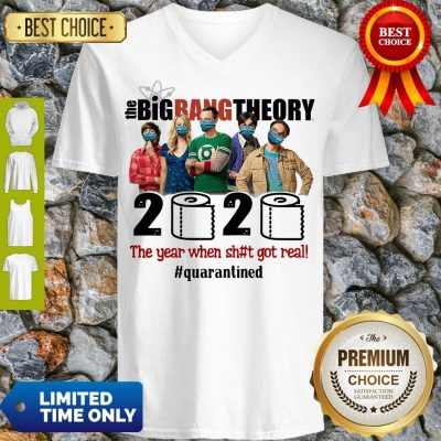 Hot The Big Bang Theory 2020 The Year When Shit Got Real #Quatantined V-neck