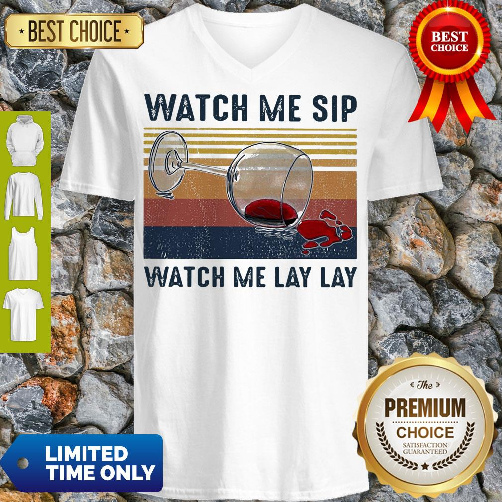 Official Watch Me Sip Watch Me Lay Lay Wine Vintage V-neck
