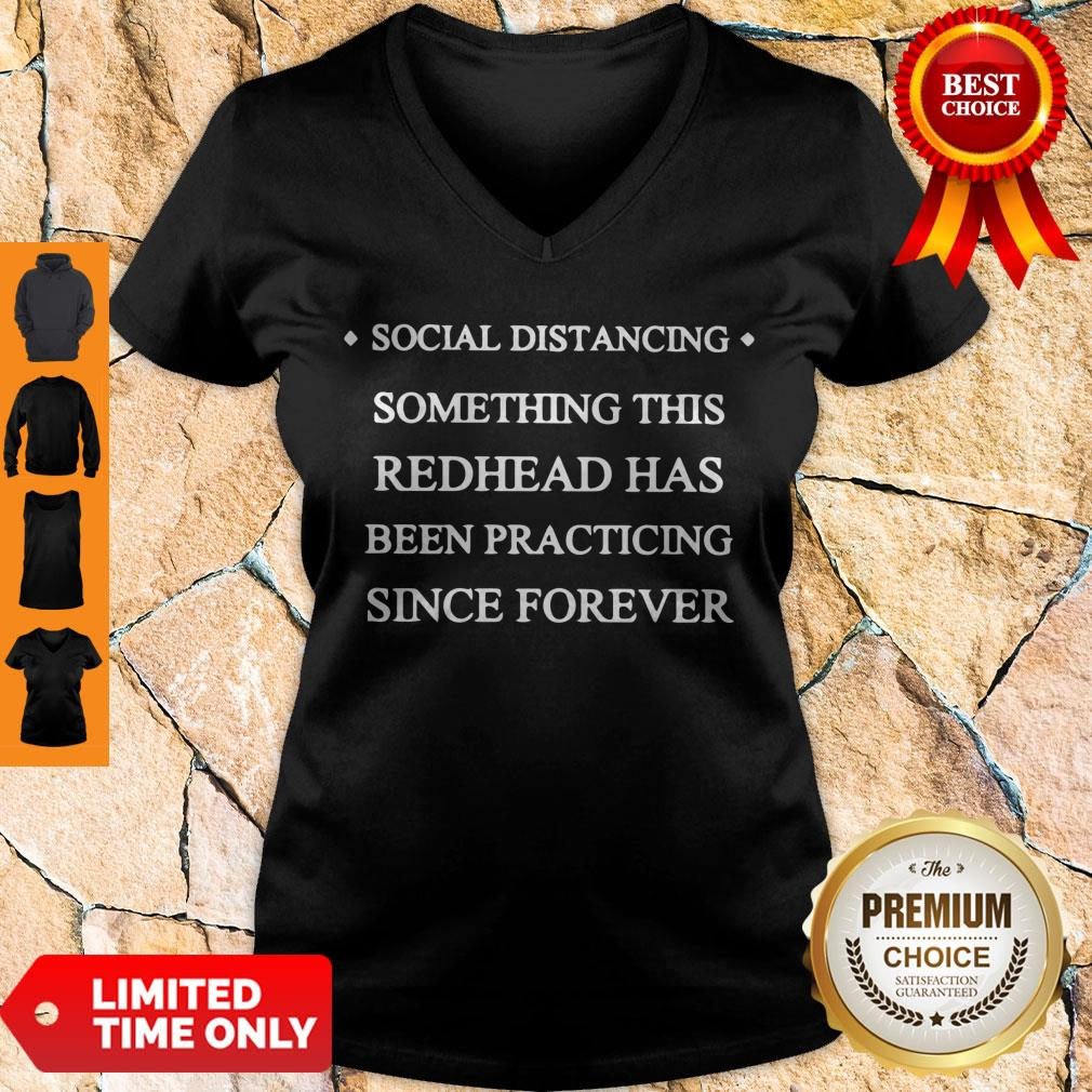 Hot Social Distancing Something This Redhead Has Been Practicing Since Forever V-neck