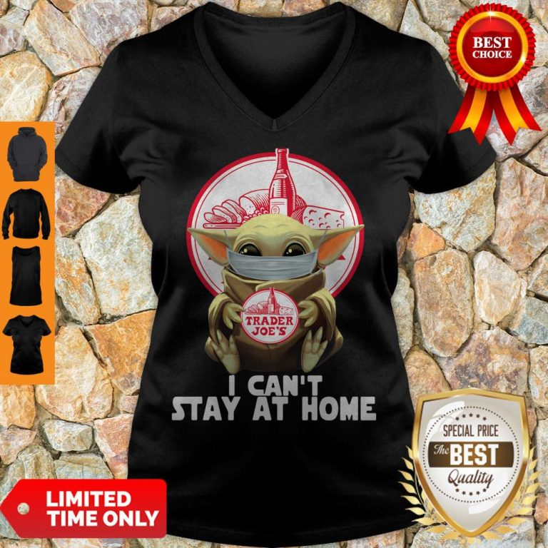 Pretty Baby Yoda Mask Trader Joe's I Can't Stay At Home Covid-19 V-neck