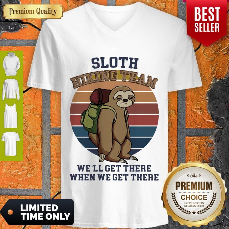 Nice Vintage Sloth Hiking Team We'll Get There When We Get There V-neck