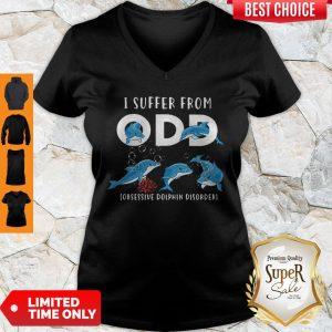 Good I Suffer From ODD Obsessive Dolphin Disorder V-neck
