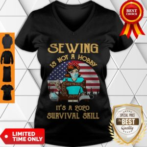 Good Sewing Is Not A Hobby It's A 2020 Survival Skill American Flag For V-neck