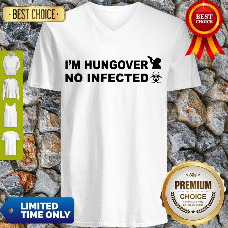 Hot I'm Hungover No Infected Official V-neck
