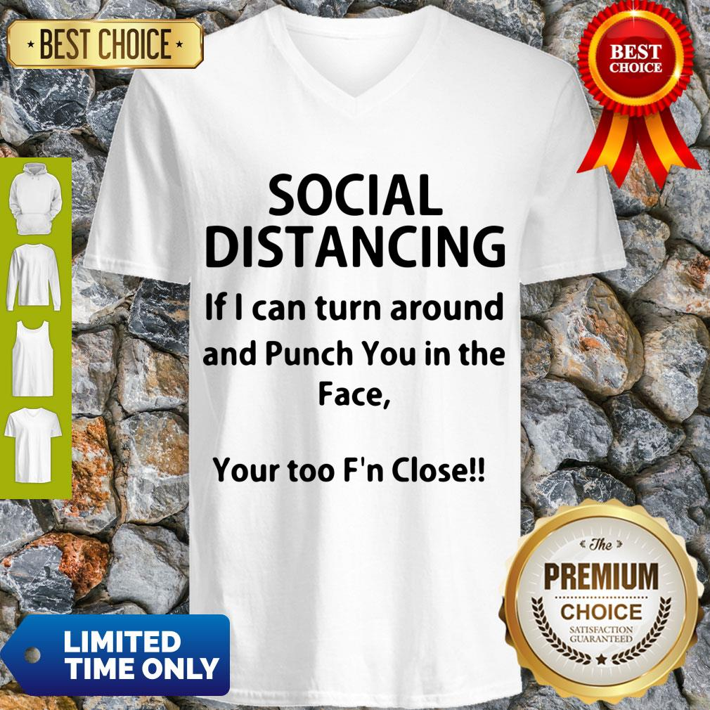 Hot If I Can Turn Around And Punch You In The Face Social Distancing V-neck