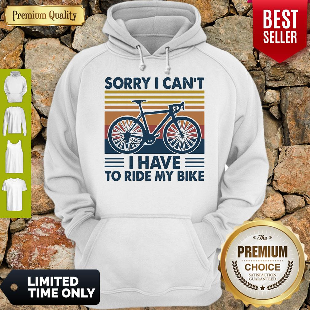 Bicycle Sorry I Can't I Have To Ride My Bike Vintage Hoodie