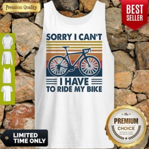 Bicycle Sorry I Can't I Have To Ride My Bike Vintage Tank Top