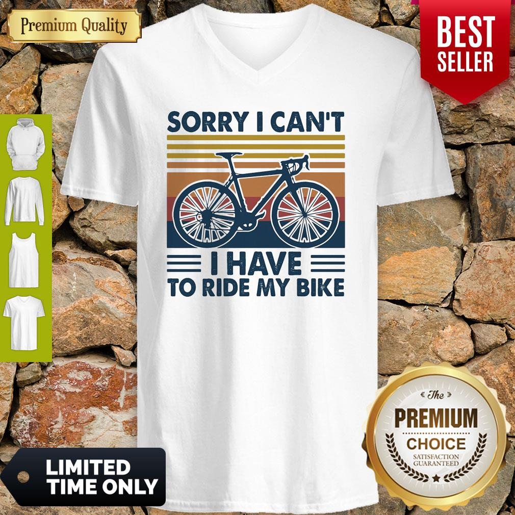 Bicycle Sorry I Can't I Have To Ride My Bike Vintage V-neck
