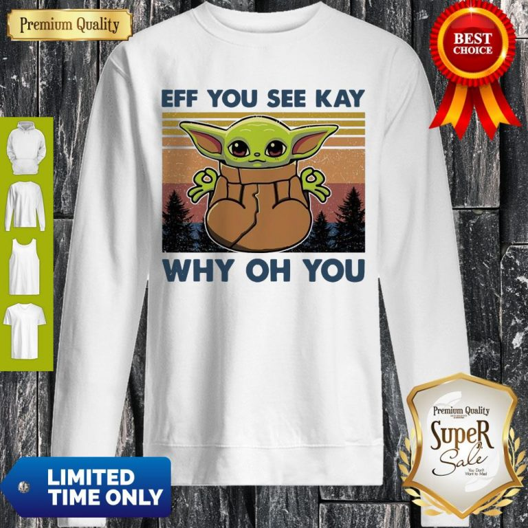 Awesome Baby Yoda Yoga Eff You See Kay Why Oh You Vintage Sweatshirt