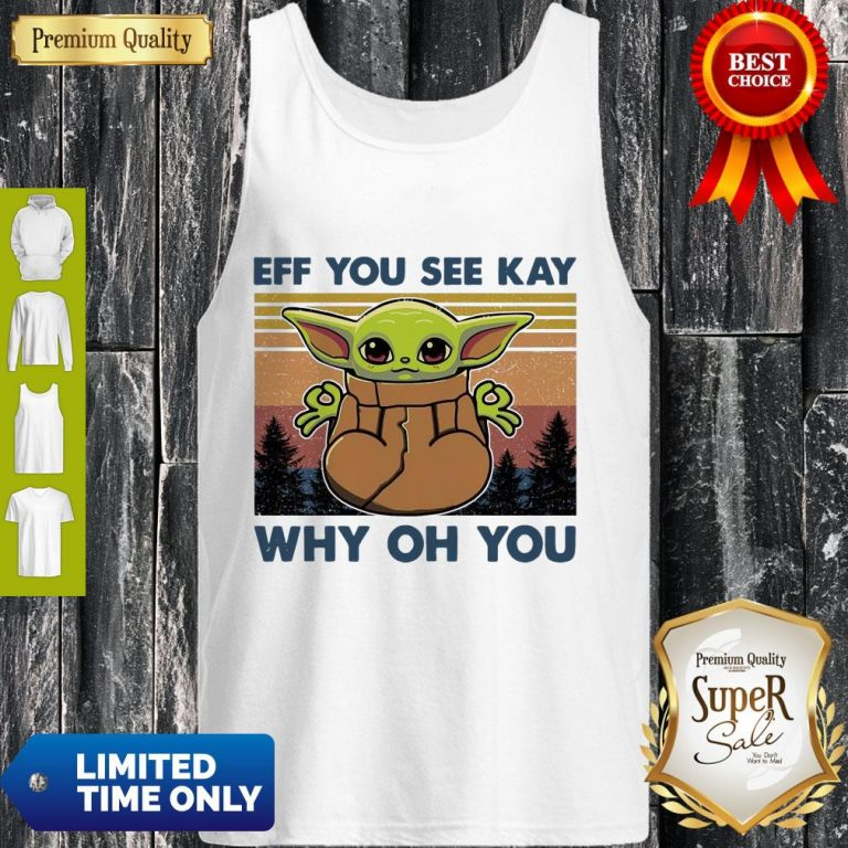 Awesome Baby Yoda Yoga Eff You See Kay Why Oh You Vintage Tank Top