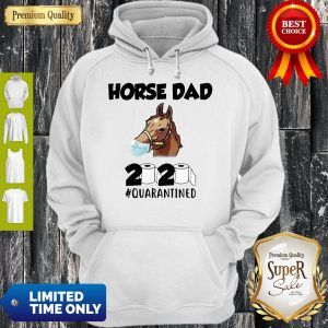 Awesome Horse Dad Face Mask 2020 Toilet Paper Quarantined Hoodie