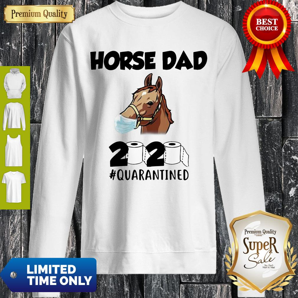 Awesome Horse Dad Face Mask 2020 Toilet Paper Quarantined Sweatshirt
