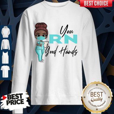 Awesome Nurse You Rn Good Hands Sweatshirt