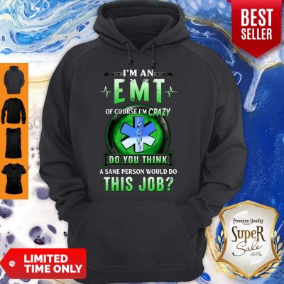 Awesome Of Course EMT Crazy Hoodie