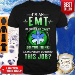 Awesome Of Course EMT Crazy Shirt