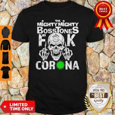 Awesome Skull The Mighty Mighty Bosstones Fuck Coronavirus Shirt