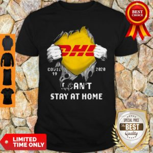 DHL Covid 19 2020 I Can't Stay At Home Shirt