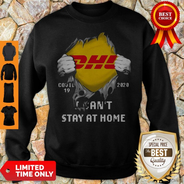 DHL Covid 19 2020 I Can't Stay At Home Sweatshirt
