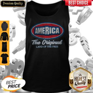 Funny AmericaThe Original Land Of The Free Tank Top