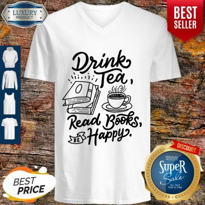 Funny Drink Tea Read Books Be Happy V-neck