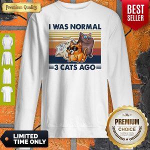 Funny I Was Normal 3 Cats Ago Black Version Sweatshirt