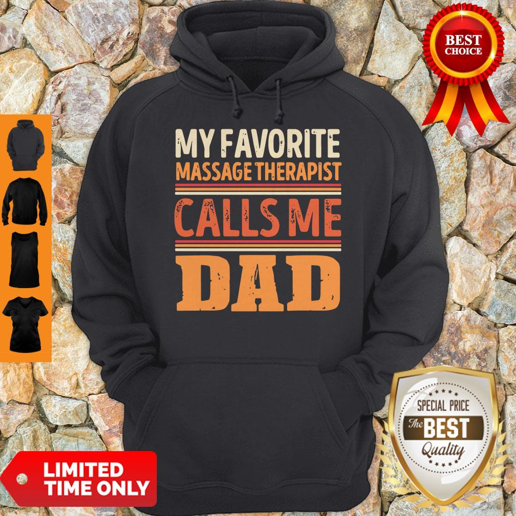 Funny My Favorite Massage Therapist Callsme Dad Hoodie